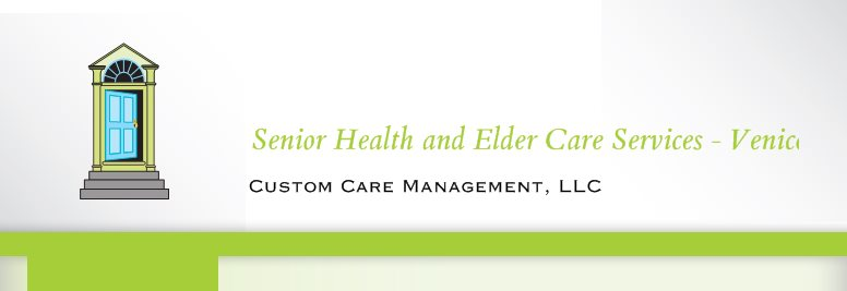 Senior Health and Elder Care Services - Venice, Florida - Custom Care Management, LLC